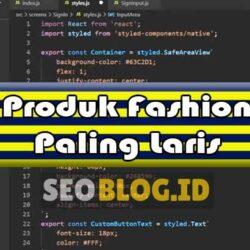 Produk Fashion Paling Laris