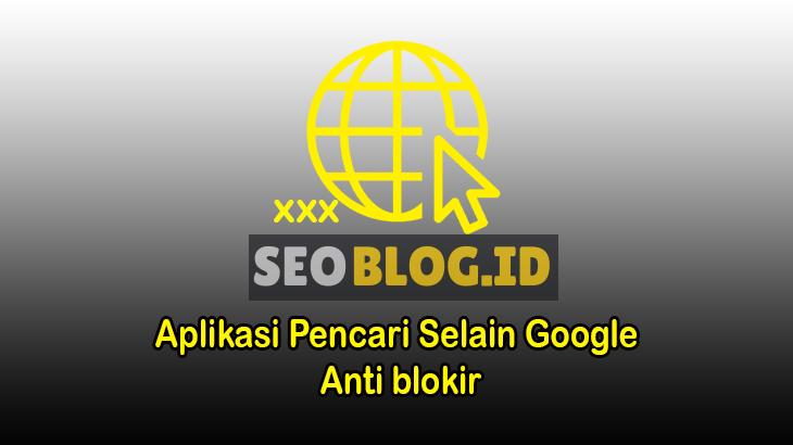 Aplikasi Mesin Pencari Selain Google tanpa blokir